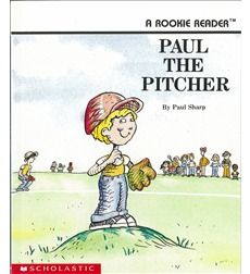 Rookie Reader®—Level B: Paul the Pitcher