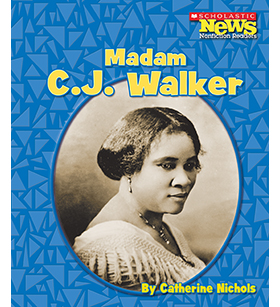 Scholastic News Nonfiction Readers—Biographies: Madam C.J. Walker