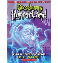 Goosebumps Horrorland: When the Ghost Dog Howls 9780545161947