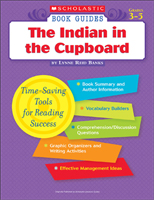 Scholastic Book Guides: The Indian in the Cupboard