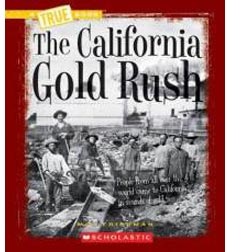 A True Book™—Westward Expansion: The California Gold Rush