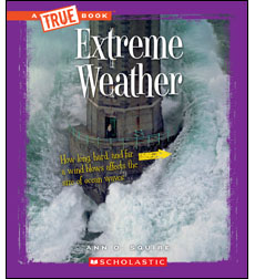A True Book-Extreme Science: Extreme Weather