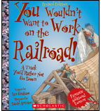 You Wouldn't Want to Work on the Railroad!