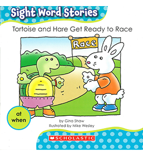 Sight Word Stories—Set #2: Tortoise and Hare Get Ready to Race