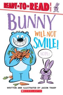 Ready-to-Read Level 1: Bunny Will Not Smile!
