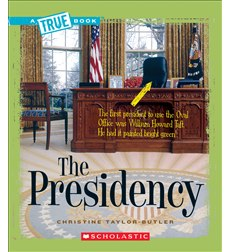 A True Book-American History: The Presidency