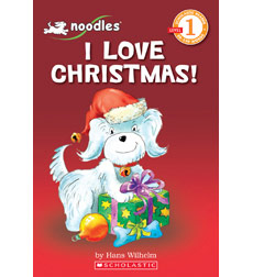 Scholastic Reader! Level 1-Noodles: I Love Christmas!