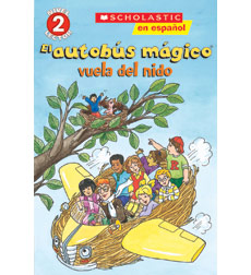 Scholastic Reader! Science Level 2-The Magic School Bus: El autobús mágico vuela del nido