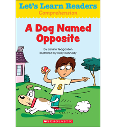 Let's Learn Readers: A Dog Named Opposite