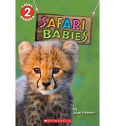 Scholastic Reader!® Level 2: Safari Babies