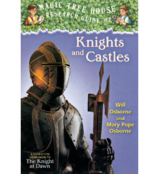 Magic Tree House Research Guide: Knights and Castles