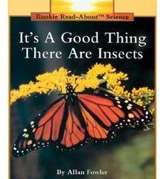 Rookie Read-About® Science-Animals: It's a Good Thing There Are Insects 9780516449050