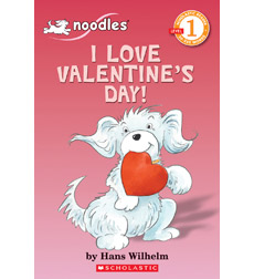 Scholastic Reader!® Level 1-Noodles: I Love Valentine's Day!