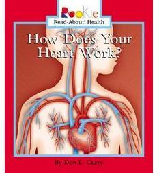 Rookie Read-About Health: How Does Your Heart Work?