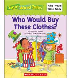 Sight Word Tales: Who Would Buy These Clothes?