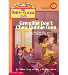 The Adventures of the Bailey School Kids: Gremlins Don't Chew Bubble Gum