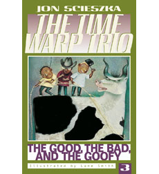 The Time Warp Trio: The Good, the Bad, and the Goofy