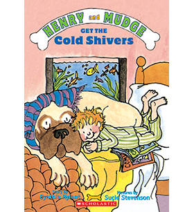 Henry and Mudge: Henry and Mudge Get the Cold Shivers