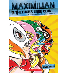 Maximilian: Maximilian & the Lucha Libre Club