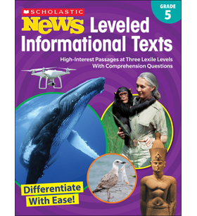 Scholastic News Leveled Informational Texts: Grade 5