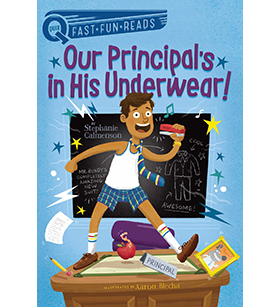 Quix Fast•Fun•Reads - Our Principle: Our Principal's in His Underwear!