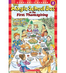 Scholastic Reader! Level 2-The Magic School Bus: The Magic School Bus at the First Thanksgiving