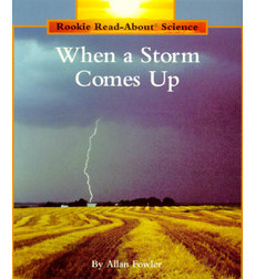 Image of Rookie Read-About Science-Weather and Seasons: When a Storm Comes Up