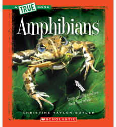A True Book-Animal Kingdom: Amphibians
