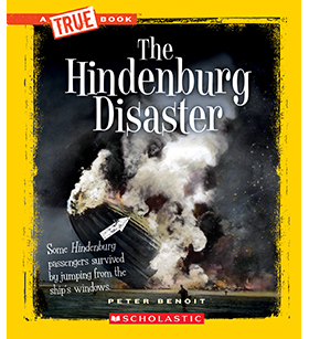 A True Book™—Disasters: The Hindenburg Disaster