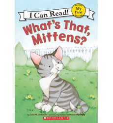 Mittens: What's That, Mittens?