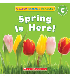 Guided Science Readers: Seasons-Level C: Spring Is Here!