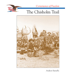 Cornerstones of Freedom™: The Chisholm Trail