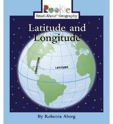 Rookie Read-About® Geography—Maps and Globes: Latitude and Longitude