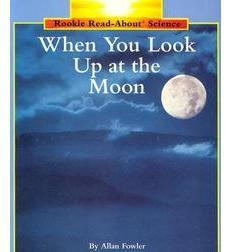 Rookie Read-About® Science—Space Science: When You Look Up at the Moon