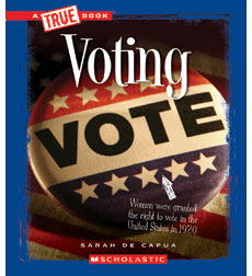 A True Book™—Civics: Voting