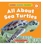 Guided Science Readers: Seasons—Level D: All About Sea Turtles