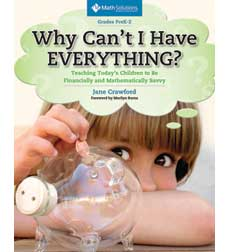 Why Can't I Have Everything? Teaching Today's Children to Be Financially and Mathematically Savvy