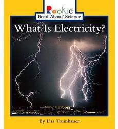 Rookie Read-About® Science—Physical Science: What Is Electricity?
