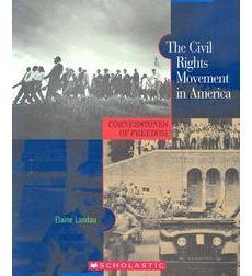 Cornerstones of Freedom™: The Civil Rights Movement in America