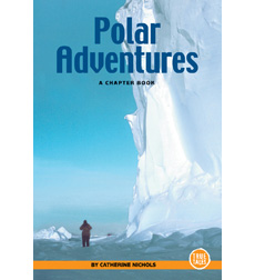 True Tales—Exploration and Discovery: Polar Adventures