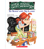 Katie Kazoo, Switcheroo: No Messin' With My Lesson