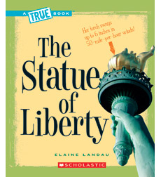 A True Book™—American History: The Statue of Liberty