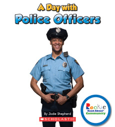 Rookie Read-About® Community: A Day with Police Officers