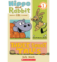 Scholastic Reader!® Level 1: Hippo and Rabbit in Three Short Tales
