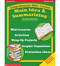Comprehension Mini-Lessons: Main Idea & Summarizing