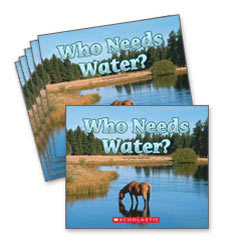 Guided Reading Set: Level E – Who Needs Water?