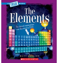 A True Book™—Physical Science: The Elements