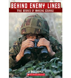Behind Enemy Lines: True Stories of Amazing Courage 9780545147057