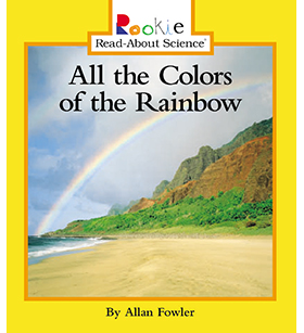 Rookie Read-About® Science: All the Colors of the Rainbow