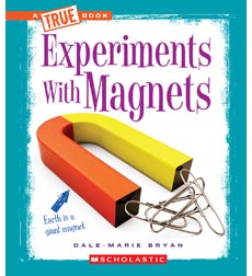 A True Book™—Experiments: Experiments with Magnets